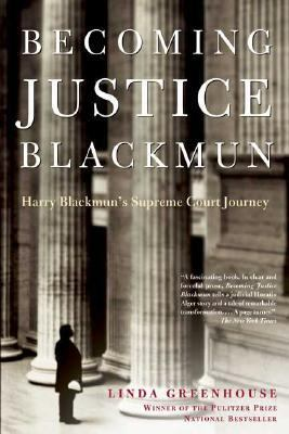 Becoming Justice Blackmun Harry Blackmun's Supreme Court Journey