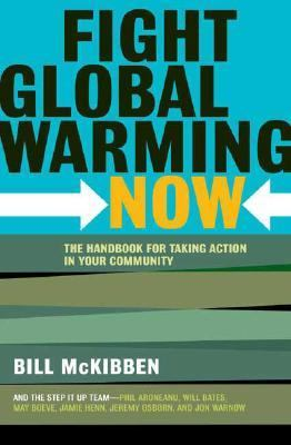 Fight Global Warming Now The Handbook for Taking Action in Your Community