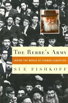 Rebbe's Army Inside the World of Chabad-Lubavitch