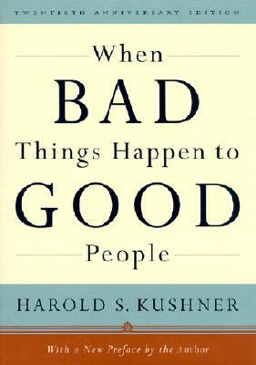 When Bad Things Happen to Good People 20th Anniversary Edition, With a New Preface by the Author