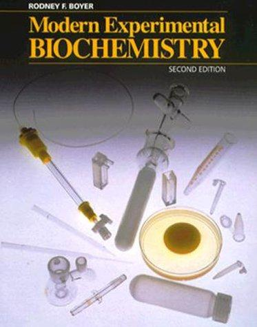 Modern Experimental Biochemistry (Benjamin/Cummings Series in the Life Sciences and Chemistry)