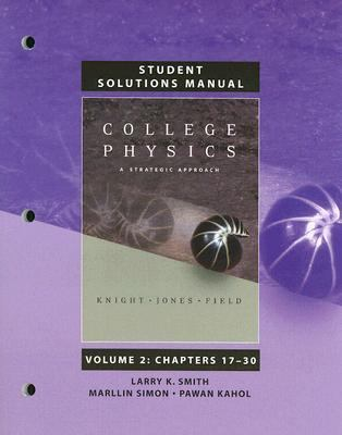 College Physics, Student Solutions Manual: Volume 2, Chapters 17-30: A Strategic Approach