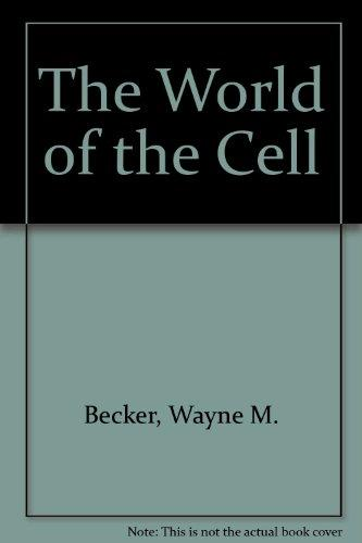The World of the Cell, 2nd Edition (Benjamin/Cummings Series in the Life Sciences)