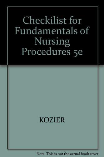 Fundamentals of Nursing: Concepts, Process, and Practice : Procedure Checklists