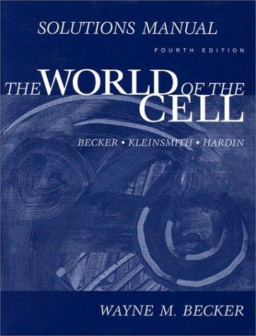 Solutions Manual to accompany The World of the Cell, 4th Edition