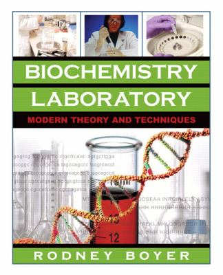 Biochemistry Laboratory Modern Theory and Techniques