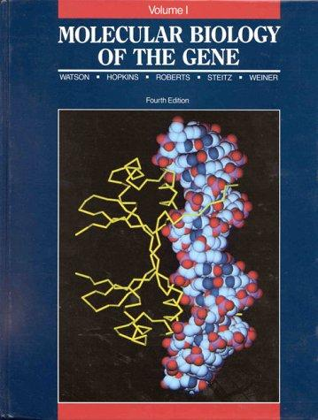 Molecular Biology of the Gene, Vols. 1 and 2 (Vol 1)
