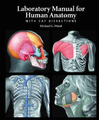 Laboratory Manual for Human Anatomy with Cat Dissections