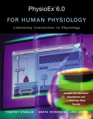 Physioex 6.0 for Human Physiology Laboratory Simulations In Physiology