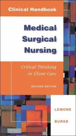 Clinical Handbook: Medical Surgical Nursing : Critical Thinking in Client Care