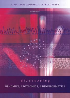 Discovering Genomics, Proteomics and Bioinformatics (2nd Edition)