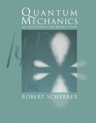 Quantum Mechanics An Accessible Introduction