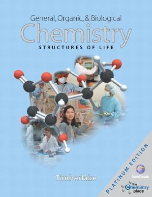 General, Organic, and Biological Chemistry Structures of Life, Platinum Edition