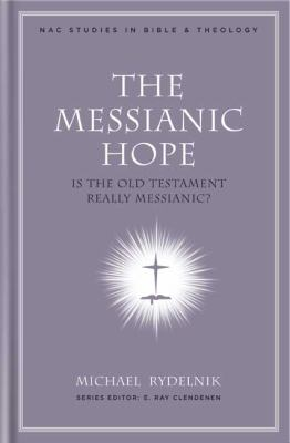 The Messianic Hope: Is the Old Testament Really Messianic?