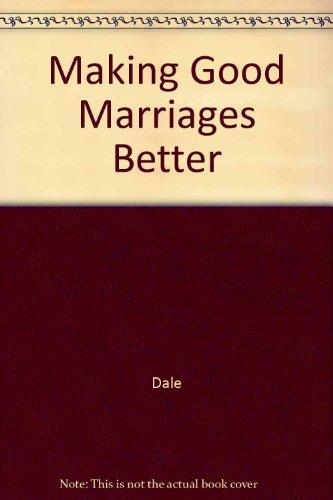 Making Good Marriages Better