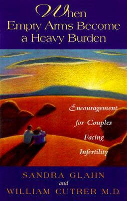 When Empty Arms Become a Heavy Burden Encouragement for Couples Facing Infertility