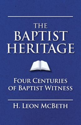 Baptist Heritage/Four Centuries of Baptist Witness