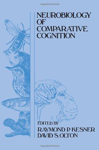 Neurobiology of Comparative Cognition (Comparative Cognition and Neuroscience Series)