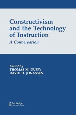 Constructivism and the Technology of Instruction A Conversation
