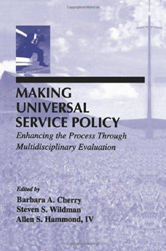 Making Universal Service Policy: Enhancing the Process Through Multidisciplinary Evaluation (LEA Telecommunications Series)