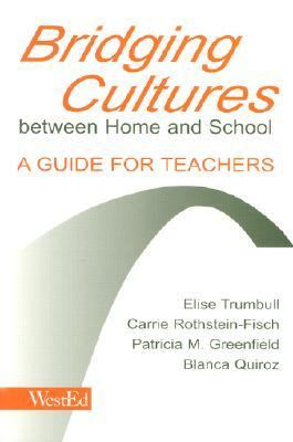 Bridging Cultures Between Home and School A Guide for Teachers