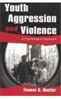 Youth Aggression and Violence: A Psychological Approach