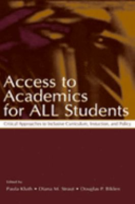 Access to Academics for All Students Critical Approaches to Inclusive Curriculum, Instruction, and Policy