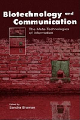 Biotechnology and Communication The Meta-Technologies of Information