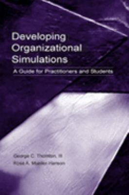 Developing Organizational Simulations A Guide for Practitioners and Students
