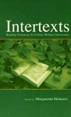 Intertexts Reading Pedagogy in College Writing Classrooms