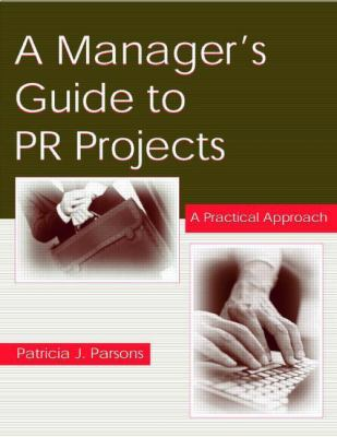 Manager's Guide to Pr Projects A Practical Approach
