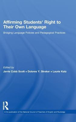 Affirming Students' Right to Their Own Language: Bridging Language Policies and Pedagogical Practices