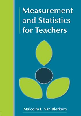 Measurement and Statistics for Teachers