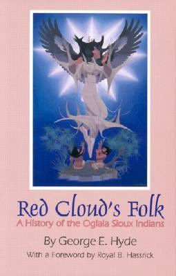 Red Cloud's Folk A History of the Oglala Sioux Indians