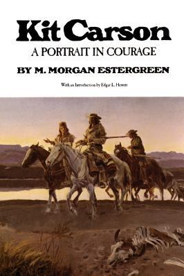 Kit Carson A Portrait in Courage