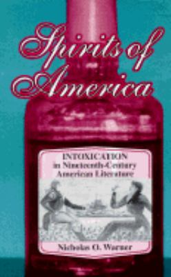 Spirits of America Intoxication in Nineteenth-Century American Literature