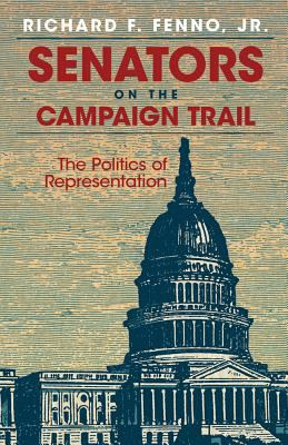 Senators on the Campaign Trail The Politics of Representation