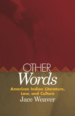 Other Words American Indian Literature, Law, and Culture
