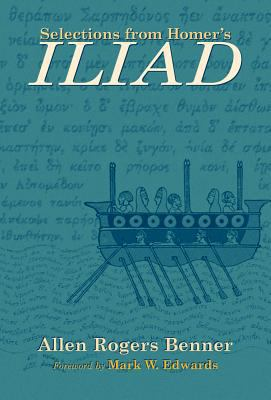 Selections from Homer's Iliad With an Introduction, Notes, a Short Homeric Grammar, and a Vocabulary