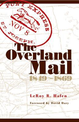 Overland Mail, 1849-1869 Promoter of Settlement Precursor of Railroads