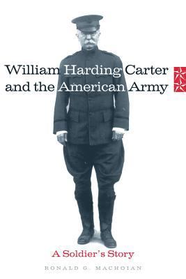 William Harding Carter And the American Army A Soldier's Story