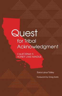 Quest for Tribal Acknowledgment California's Honey Lake Maidus