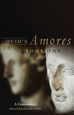 Ovid's Amores, Book One: A Commentary (Oklahoma Series in Classical Culture)