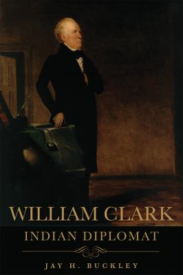 William Clark : Indian Diplomat