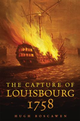 The Capture of Louisbourg, 1758 (Campaigns and Commanders Series)