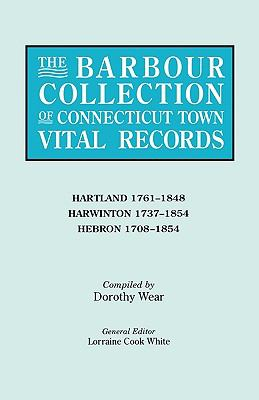 Barbour Collection of Connecticut Town Vital Records Hartland 1761-1848, Harwinton 1737-1854, Hebron 1708-1854