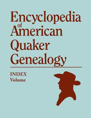 Index to Hinshaw's Encyclopedia of American Quaker Genealogy