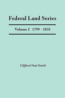 Federal Land Series a Calendar of Archival Materials on the Land Patents Issued by the United States Government, with Subject, Tract, and Name Indexe