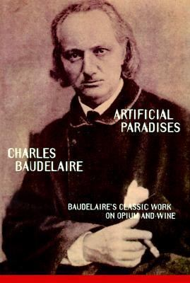 Artificial Paradises Baudelaire's Masterpiece on Hashish