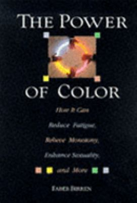 Power of Color: How It Can Reduce Fatigue, Relieve Monotony, Enhance Sexuality, and More